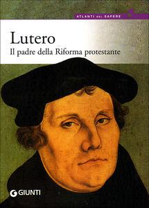 Libro Lutero. Il padre della Riforma protestante Florian Mussgnug