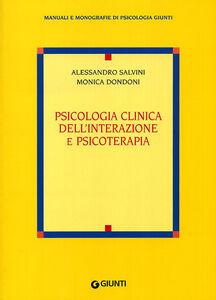 Libro Psicologia clinica dell'interazione e psicoterapia Alessandro Salvini , Monica Dondoni