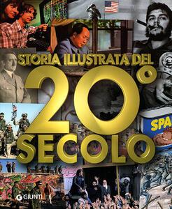 Storia illustrata del 20° secolo. Ediz. illustrata - copertina