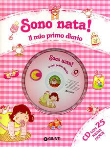 Foto Cover di Sono nata! Il mio primo diario. Con CD Audio, Libro di Sara Reggiani, edito da Giunti Kids
