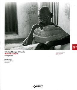 Libro L' India al tempo di Gandhi. Walter Bosshard Fotografie. Ediz. italiana e inglese