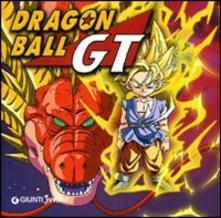 Dragon Ball GT - Massimiliano De Giovanni - copertina