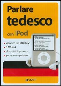 Parlare tedesco per iPod. Con CD-ROM - copertina