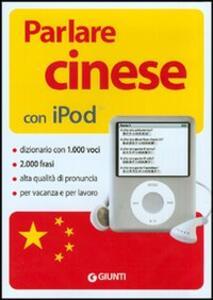 Parlare cinese con Ipod. Con CD-ROM