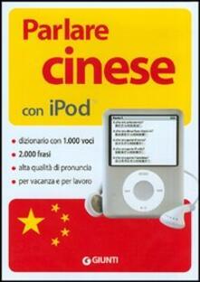 Rallydeicolliscaligeri.it Parlare cinese con Ipod. Con CD-ROM Image