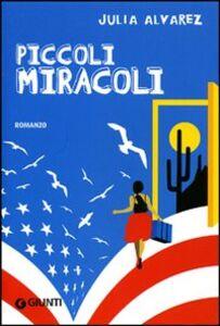 Libro Piccoli miracoli Julia Alvarez