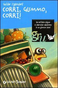 Foto Cover di Corri, Gummo, corri!, Libro di Guido Sgardoli, edito da Giunti Junior