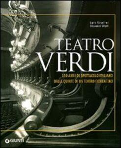 Foto Cover di Teatro Verdi. 150 anni di spettacolo italiano dalle quinte di un teatro fiorentino, Libro di Luca Scarlini,Giovanni Vitali, edito da Giunti Editore