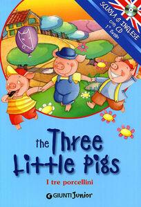 Foto Cover di The three little pigs-I tre porcellini. Con CD Audio, Libro di  edito da Giunti Junior 0