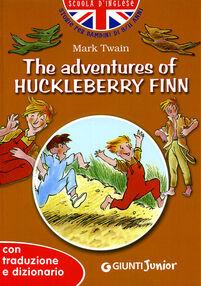 The adventures of Huckleberry Finn. Con traduzione e dizionario