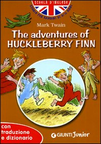The adventures of Huckleberry Finn. Con traduzione e dizionario