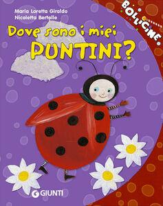 Libro Dove sono i miei puntini? Ediz. illustrata Maria Loretta Giraldo , Nicoletta Bertelle