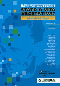 Foto Cover di Stato o vita vegetativa?, Libro di  edito da Giunti Organizzazioni Speciali
