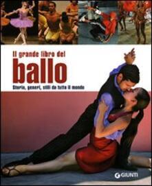 Warholgenova.it Il grande libro del ballo. Storia, generi, stili da tutto il mondo. Ediz. illustrata Image