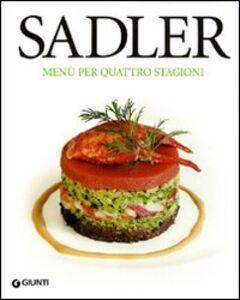 Foto Cover di Sadler. Menù per quattro stagioni, Libro di Claudio Sadler,Roberta Schira, edito da Giunti Editore 0