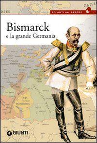 Bismarck e la grande Germania