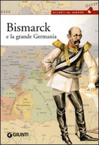Libro Bismarck e la grande Germania Ludovico Testa