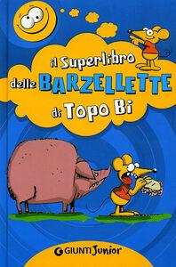 Libro Il superlibro delle barzellette di Topo Bi