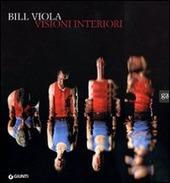 Bill Viola. Visioni interiori. Catalogo della mostra