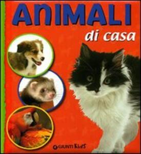 Animali di casa. Ediz. illustrata - Veronica Pellegrini - copertina