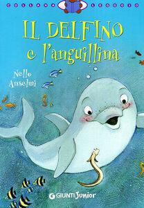 Libro Il delfino e l'anguillina Nello Anselmi 0
