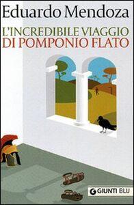 Libro L' incredibile viaggio di Pomponio Flato Eduardo Mendoza