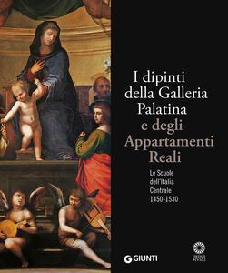I dipinti della Galleria Palatina e degli Appartamenti Reali. Le Scuole dell'Italia Centrale 1450-1530. Ediz. illustrata - copertina