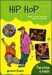 Libro Hip hop. Tecniche e passi Frank Provvedi , Giovanna Catania