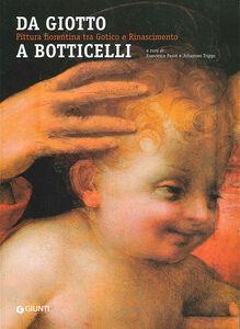 Foto Cover di Da Giotto a Botticelli. Pittura fiorentina tra Gotico e Rinascimento, Libro di  edito da Giunti Editore
