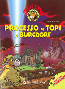 Libro Processo ai topi di Burgdorf. Mukka Emma. Con adesivi Peter Coolbak