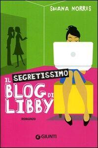 Libro Il segretissimo blog di Libby Shana Norris