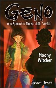 Geno e lo specchio rosso della verità - Moony Witcher - copertina