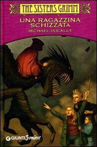 Foto Cover di Una ragazzina schizzata!, Libro di Michael Buckley, edito da Giunti Junior