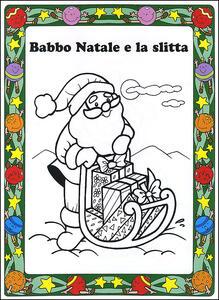 Colorare il Natale. Ediz. illustrata - Fiorella Pezzati - 2
