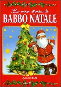 Libro La vera storia di Babbo Natale Anastasia Zanoncelli , Leonardo Forcellini
