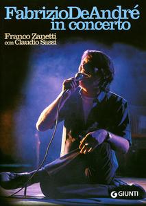 Libro Fabrizio De André in concerto Franco Zanetti , Claudio Sassi