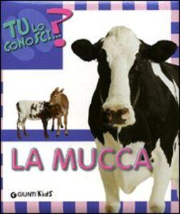 Foto Cover di La mucca, Libro di Sara Reggiani, edito da Giunti Kids