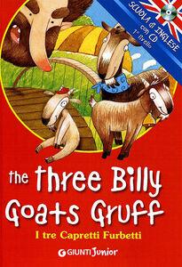 Libro The three billy goats gruff-I tre capretti furbetti. Con CD Audio  0