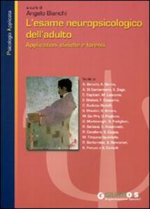 L' esame neuropsicologico dell'adulto. Applicazioni cliniche e forensi - copertina