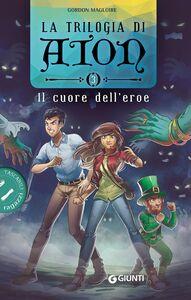 Libro Il cuore dell'eroe. La trilogia di Aton. Vol. 3 Gordon Magloire