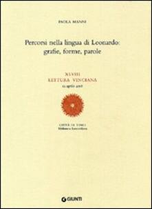 Percorsi nella lingua di Leonardo: grafie, forme, parole. XLVIII lettura vinciana (12 aprile 2008) - Paola Manni - copertina