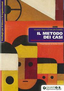 Libro Il metodo dei casi. Modelli teorici e prassi operativa per l'assessment Vincenzo Majer , Emanuele Farinella