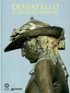 Libro Donatello. Il David restaurato. Ediz. illustrata