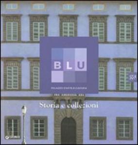 Libro Blu. Palazzo d'arte e cultura. Storia e collezioni Sabrina Carollo