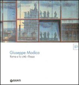 Foto Cover di Giuseppe Modica. Roma e la città riflessa, Libro di  edito da Giunti GAMM