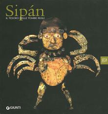 Chievoveronavalpo.it Sipan. Il tesoro delle tombe reali. Ediz. illustrata Image