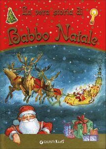 Foto Cover di La vera storia di Babbo Natale, Libro di Anastasia Zanoncelli,Leonardo Forcellini, edito da Giunti Kids 0