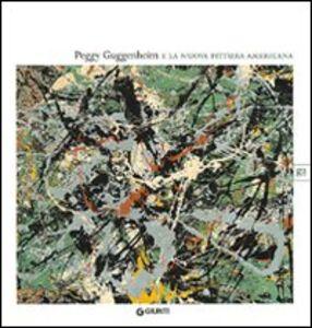Foto Cover di Peggy Gugghenheim e la nuova pittura americana, Libro di  edito da Giunti GAMM