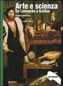 Libro Arte e scienza. Da Leonardo a Galileo. Ediz. illustrata Filippo Camerota