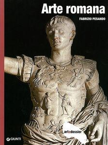 Libro Arte romana. Ediz. illustrata Fabrizio Pesando